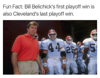 Yehahh that was a while ago... Via: Pro Patriots Memes: Fun Fact: Bill Belichick's first playoff win is  also Cleveland's last playoff win Yehahh that was a while ago... Via: Pro Patriots Memes