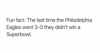 Fun fact of the night: Fun fact: The last time the Philadelphia  Eagles went 3-0 they didn't win a  Superbowl Fun fact of the night