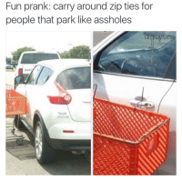 PSA: Don't park like an asshole. https://t.co/OBbRsa3kAx: Fun prank: carry around zip ties for  people that park like assholes  grayfang PSA: Don't park like an asshole. https://t.co/OBbRsa3kAx