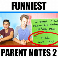 Memes, Savage, and 🤖: FUNNIEST  Spent 1.5 hou  cleannq tis kitcher  F YOU MESS  士WILL  CUT YOU  PARENT NOTES 2 The 2nd one is so savage 😂💀 FOLLOW US • @LankyBox • for more! ↗️ (Adam+Justin= @LankyBox!) ↖️