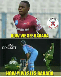 Beautiful, Facebook, and Funny: FUNNY  ETM  DAIKIN  HOW WE SEERABADA  TROLL  CRICKET  HOWYUVIKSEESRABADA Nothing is more beautiful than an 'in form yuvi' show 😎😎 Credits - Facebook Cricket Memes*