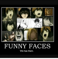 Why only death note . . . . . . . . .: FUNNY FACES  We has them. Why only death note . . . . . . . . .