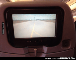This airplane has a camera on the nose, giving us the pilot's view.omg-humor.tumblr.com: FUNNY STUFF ON MEMEPIX.COM  MEMEPIX.COM This airplane has a camera on the nose, giving us the pilot's view.omg-humor.tumblr.com