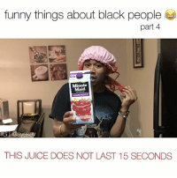 Friends, Funny, and Juice: funny things about black people  part 4  Minute  Maid  GRAPE PUNCH  @ayekev  THIS JUICE DOES NOT LAST 15 SECONDS 💀LMFAO which ones can you relate to? 😭😂 📍Tag Friends📍 💀💀 • Follow Me (@ayekev) For More! Turn On Post Notifications✨ ————————————— worldstar funny comedy