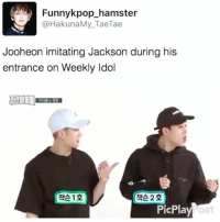 Friends, Funny, and Memes: Funnykpop_hamster  @HakunaMy_TaeTae  Jooheon imitating Jackson during his  entrance on Weekly Idol  [잭슨12  (잭슨 2호  PicPlay  ost 》Tag your friends 》》 Follow @funnykpop_hamster 》》》DM any funny videos ⚠ credit to owner© kpop korean fangirl fandom exo bangtanboys bigbang snsd 2ne1 ikon gfriend exid superjunior got7 astro blackpink kard nct twice redvelvet seventeen vixx blockb shinee monstax