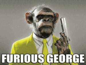 ReBoot, Furious, and Furious George: FURIOUS GEORGE The gritty reboot we deserve.