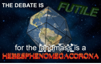 """Reddit, Debate, and Com: FUTILE  THE DEBATE IS  for the fandmass is a  HEBESPHENOMEOACORONA <p>[<a href=""""https://www.reddit.com/r/surrealmemes/comments/8cs4qz/f_l_a_t_e_a_r_t_h_no/"""">Src</a>]</p>"""