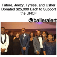 """College, Complex, and Fashion: Future, Jeezy, Tyrese, and Usher  Donated $25,000 Each to Support  the UNCF  @ballerale Future, Jeezy, Tyrese, and Usher Donated $25,000 Each to Support the UNCF -blogged by @BenitaShae ⠀⠀⠀⠀⠀⠀⠀ ⠀⠀⠀⠀⠀⠀⠀ At the 33rd annual United Negro College Fund Atlanta Mayor's Masked Ball, Atlanta native Future donated $25,000 to the program. Usher, Tyrese and Jeezy matched Future's donation as well, Complex reports. ⠀⠀⠀⠀⠀⠀⠀ ⠀⠀⠀⠀⠀⠀⠀ Over the years, the Atlanta Mayor's Masked Ball has become the UNCF's most popular fundraising event. ⠀⠀⠀⠀⠀⠀⠀ ⠀⠀⠀⠀⠀⠀⠀ """"This must-attend event is full of fun, fashion, glitz and glamour that supports UNCF's mission of investing in better futures for the young men and women we serve and by helping them move to and through college,"""" noted the UNCF in a description of the event. ⠀⠀⠀⠀⠀⠀⠀ ⠀⠀⠀⠀⠀⠀⠀ Since enrollment and lack of federal funding for historically black colleges and universities has significantly decreased, fundraising efforts have increased. ⠀⠀⠀⠀⠀⠀⠀ ⠀⠀⠀⠀⠀⠀⠀ Future made his donation in conjunction with his Freewishes Foundation. Usher has previously partnered with the UNCF on behalf of Usher's New Look Atlanta Leadership Academy, which provides a $100,000 UNCF scholarship. According to reps for Tyrese and Jeezy, they both donated $25,000."""