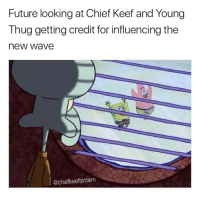 Chief Keef, Future, and Memes: Future looking at Chief Keef and Young  Thug getting credit for influencing the  new wave  @chiefkeefsintern What y'all think? Is future really the one who has influenced all these new age rappers?