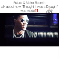 70bba11ba Future   Metro Boomin Talk About How Thought It Was a Drought Was Made!!KA  Dirtysoda Spike Lee ‼ Future Dirtysprite2 a Classic⁉ Follow for More ➡ DM  ...