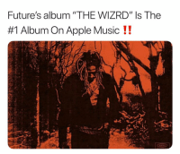 "Apple, Friends, and Future: Future's album ""THE WIZRD"" Is The  #1 Album On Apple Music !! future newest album thewizrd is 1 Album on applemusic right now! Have you heard the album yet ⁉️What's your favorite song ❓ ➡️DM Your Friends ➡️Follow @bars"