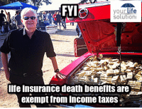 "Life, Tumblr, and Taxes: FYI  solution  lfe insurance death benefits are  exempt from income taxes <p><a href=""http://life-insurancequote.tumblr.com/post/152625363175/just-think-of-the-traction-youll-gain-in-the-snow"" class=""tumblr_blog"">life-insurancequote</a>:</p><blockquote> <p>Just think of the traction you'll gain in the snow with that trunk full of cash!</p> <p>-<a href=""http://YourLifeSolution.com"">YourLifeSolution.com</a><br/></p> </blockquote>"