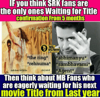 Memes, The Ring, and Movie: Fyou think SRK fans are  the only ones Waiting for Title  Confirmation From 5months  BOLWOOD  the ring  *abhimanyu  *rehnuma  sambhavami  en  Then think about MB Fans who  are eagerly waiting for nIS next  movie Title from Last year Everyone should learn Patience From MAHESH BABU Fans #gudduTerror