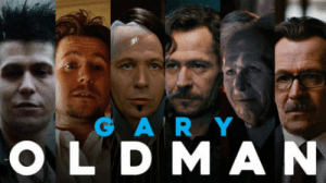 Old Man, Chameleon, and Old: G A RY  OLD MAN This talented and chameleon actor is nominated for an Oscar this year, he has never won one, and he could win it this year