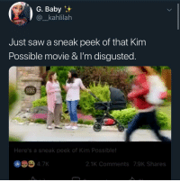 Kim Possible, Memes, and Saw: G. Baby  _kahlilah  Just saw a sneak peek of that Kim  Possible movie & l'm disgusted  Here's a sneak peek of Kim Possible!  2.1K Comments 7.9K Shares Wtf did she roll for 💀💀💀💀💀