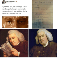 Gif, Home, and Math: G.  Cierra Antoinette  @xocvbox  old fach  My brother is 7, just turning 8. A few  months ago he bought home math  homework and it was addition. But he  had to do it the new way. Me  L2  anseer  The Wer  32-122  do  12131 145  1S  GIF 🤔🤔🤔🤔🤔🤔🤔