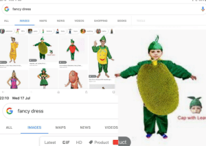 80s, Books, and Gif: G fancy dress  МAPS  TOOLS  ALL  IMAGES  NEWS  VIDEOS  SHOPPING  BOOKS  krishna  pakistani  80's  baby  boys  wedding  radha  party  Cap with Leaves  Product  Product  Product  Realistic Look Jackfruit Fruit  Krishna in Cotton fancy dress for kids...  Fipkart.com  indiamart.com  Girls And Boys Strawberry Fancy Dress  indiamart.cam  Product  Kaku Fancy Dresses KFD Smily Mango  flipkart.com  22:10 Wed17 Jul  fancy dress  Cap with Leav  МАPS  VIDEOS  ALL  IMAGES  NEWS  luct  Product  Latest  GIF  HD When did the definition of fancy change?