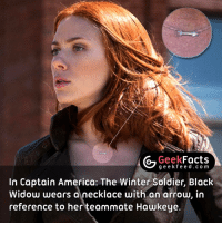 Memes, Black Widow, and Captain America: The Winter Soldier: G Geek  Facts  g e e fe In Captain America: The Winter Soldier, Black  Widow wears a necklace with an arrow, in  reference to her teammate Hawkeye. I love these little subtle Easter Eggs in movies. (Hat tip to @didyouknowmovies) Black Widow or Scarlett Witch?? 🤔🤔🤔 Follow @geekquote @geekfacts @geekfunny @geekfeeddotcom