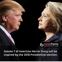 Haha, that's awesome. 👏🏼👏🏼👏🏼 .Follow @geekfacts Follow @geekquote Follow @geekfunny Follow @geekfeeddotcom: G Geek  Facts  g e e k f Season 7 of American Horror Story will be  inspired by the 2016 Presidential election Haha, that's awesome. 👏🏼👏🏼👏🏼 .Follow @geekfacts Follow @geekquote Follow @geekfunny Follow @geekfeeddotcom