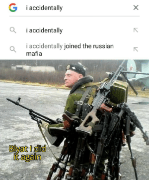 God damnit Ivan. by AvengerX2024 MORE MEMES: G i accidentally  i accidentally  i accidentally joined the russian  mafia  Blyat I did  it again God damnit Ivan. by AvengerX2024 MORE MEMES