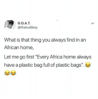 """Broom, Packer and dustbin at the back of the door Add yours ⬇️⬇️⬇️ krakstv: G.O.A.T  @thatudiboy  What is that thing you always find in an  African home,  Let me go first """"Every Africa home always  have a plastic bag full of plastic bags"""". Broom, Packer and dustbin at the back of the door Add yours ⬇️⬇️⬇️ krakstv"""