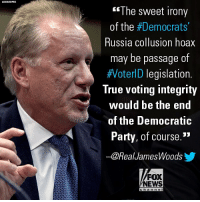"Memes, News, and Party: G"" The sweet irony  of the #Democrats'  Russia collusion hoax  may be passage of  #VoterlD legislation.  True voting integrity  would be the end  of the Democratic  Party, of course.""  -@RealJamesWoods  FOX  NEWS  ch a n ne l Actor James Woods weighed in on Department of Homeland Security Sec. Kirstjen Nielsen's testimony before the Senate Intelligence Committee on attempted hacks of the U.S. voting system during the 2016 presidential election."