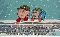 Charlie, Memes, and 🤖: g wrong with me  Christmas is coming but Im not happy.  l dont feel the way Im supposed to feel Poor Charlie