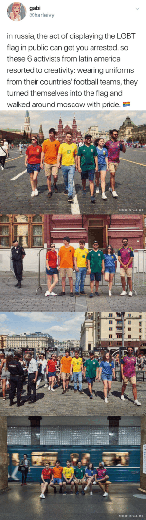 America, Football, and Lgbt: gabi  @harleivy  in russia, the act of displaying the LGBT  flag in public can get you arrested. so  these 6 activists from latin america  resorted to creativity: wearing uniforms  from their countries' football teams, they  turned themselves into the flag and  walked around moscow with pride. -   10  THEHIDDENFLAGORG   on  10  полиция   10  THEHİDDENFLAG.ORG