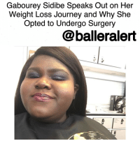 "Gabourey Sidibe Speaks Out on Her Weight Loss Journey and Why She Opted to Undergo Surgery-blogged by @thereal__bee ⠀⠀⠀⠀⠀⠀⠀⠀⠀ ⠀⠀⠀⠀⠀⠀⠀⠀⠀ While she's always been a star in our eyes, especially after her breakout role in Precious, GaboureySidibe confesses in her new book, 'This Is Just My Face: Try Not To Stare', that she didn't always feel like one. ⠀⠀⠀⠀⠀⠀⠀⠀⠀ ⠀⠀⠀⠀⠀⠀⠀⠀⠀ In the new book, Sidibe details her struggles as a teen with bulimia, and even her experience after she was diagnosed with type 2 diabetes. ⠀⠀⠀⠀⠀⠀⠀⠀⠀ ⠀⠀⠀⠀⠀⠀⠀⠀⠀ The Empire actress also tells fans the story of how she decided to undergo laparoscopic bariatric surgery to assist in her weight loss journey. While it's obvious to see that she has had much success with the weight loss, Sidibe doesn't like to say exactly how much she's lost. ⠀⠀⠀⠀⠀⠀⠀⠀⠀ ⠀⠀⠀⠀⠀⠀⠀⠀⠀ ""That's personal to me,"" she tells PEOPLE. ⠀⠀⠀⠀⠀⠀⠀⠀⠀ ⠀⠀⠀⠀⠀⠀⠀⠀⠀ Despite the rough beginnings, Sidibe says she is more confident than ever. She even says that she's still continuing to shed the pounds. ⠀⠀⠀⠀⠀⠀⠀⠀⠀ ⠀⠀⠀⠀⠀⠀⠀⠀⠀ It's also no shocker that she's ready to give the dating thing a try. 'I am ready to receive a gentleman caller,' she said. ⠀⠀⠀⠀⠀⠀⠀⠀⠀ ⠀⠀⠀⠀⠀⠀⠀⠀⠀ Best of luck to her on this new journey!: Gabourey Sidibe Speaks Out on Her  Weight Loss Journey and Why She  Opted to Undergo Surgery  @balleralert Gabourey Sidibe Speaks Out on Her Weight Loss Journey and Why She Opted to Undergo Surgery-blogged by @thereal__bee ⠀⠀⠀⠀⠀⠀⠀⠀⠀ ⠀⠀⠀⠀⠀⠀⠀⠀⠀ While she's always been a star in our eyes, especially after her breakout role in Precious, GaboureySidibe confesses in her new book, 'This Is Just My Face: Try Not To Stare', that she didn't always feel like one. ⠀⠀⠀⠀⠀⠀⠀⠀⠀ ⠀⠀⠀⠀⠀⠀⠀⠀⠀ In the new book, Sidibe details her struggles as a teen with bulimia, and even her experience after she was diagnosed with type 2 diabetes. ⠀⠀⠀⠀⠀⠀⠀⠀⠀ ⠀⠀⠀⠀⠀⠀⠀⠀⠀ The Empire actress also tells fans the story of how she decided to undergo laparoscopic bariatric surgery to assist in her weight loss journey. While it's obvious to see that she has had much success with the weight loss, Sidibe doesn't like to say exactly how much she's lost. ⠀⠀⠀⠀⠀⠀⠀⠀⠀ ⠀⠀⠀⠀⠀⠀⠀⠀⠀ ""That's personal to me,"" she tells PEOPLE. ⠀⠀⠀⠀⠀⠀⠀⠀⠀ ⠀⠀⠀⠀⠀⠀⠀⠀⠀ Despite the rough beginnings, Sidibe says she is more confident than ever. She even says that she's still continuing to shed the pounds. ⠀⠀⠀⠀⠀⠀⠀⠀⠀ ⠀⠀⠀⠀⠀⠀⠀⠀⠀ It's also no shocker that she's ready to give the dating thing a try. 'I am ready to receive a gentleman caller,' she said. ⠀⠀⠀⠀⠀⠀⠀⠀⠀ ⠀⠀⠀⠀⠀⠀⠀⠀⠀ Best of luck to her on this new journey!"