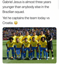 Jesus, Squad, and Croatia: Gabriel Jesus is almost three years  younger than anybody else in the  Brazilian squad  Yet he captains the team today vs  Croatia  12  9 Gabriel Jesus 👏🇧🇷 https://t.co/0Yaoxqk2WB