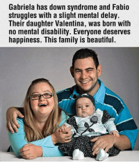 downsyndrome downsyndromeawareness 💕: Gabriela has down syndrome and Fabio  struggles with a slight mental delay.  Their daughter Valentina, was born with  no mental disability. Everyone deserves  happiness. This family is beautiful. downsyndrome downsyndromeawareness 💕