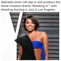 """Gabrielle Union: Gabrielle Union will star in and produce the  home-invasion drama """"Breaking In II  with  shooting starting in July in Los Angeles."""