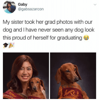 Funny, Proud, and Never: Gaby  @gabsazarcon  My sister took her grad photos with our  dog and have never seen any dog look  this proud of herself for graduating 😂😂😂   More 👉 @miinute