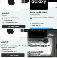 me irl: Galaxy  Apple  @Apple  yo our phones DON'T blow up  9 Cupertino, CA  E Joined September 2011  Samsung Mobile  @SamsungMobile  sorry can't hear you w/out your headphone  jack  samsung.com/Galaxy  EE Joined May 2011  Tweet to Apple  Samsung Mob  Apple  Apple  hey remember when the stylus died oh wait  apparently you guys don't  @SamsunGMöbite  s died  Cupertino, CA  Joined September 2011  samsung.čom/Galaxy*  oned May20n  Tweet to Apple me irl