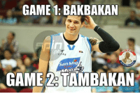 Filipino (Language), Pba, and Mig: GAME 1: BAKBAKAN  1ITAN  San Mig  GAME TAMBAKAN  Meme Center.com Bakbakan at Tambakan