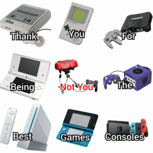 Happy 130th Birthday Nintendo https://t.co/7a5Z7L5vRF: GAME BOY  You  For  Thank  The  Not You  Being  wiSTER  Consoles  Games  Best  Wi Happy 130th Birthday Nintendo https://t.co/7a5Z7L5vRF