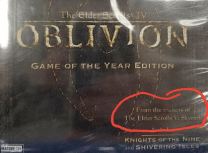 Apparently, Skyrim, and Game: GAME OF THE YEAR EDITION  From the makers of  The Elder Scrolls V: Skvrim  KNIGHTS OF THE NINE  and SHIVERING ISL  MATURE 17+ Apparently Bethesda created time travel just to create more copies of skyrim throughout history