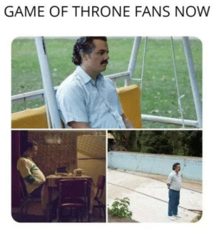 Memes, Game, and 🤖: GAME OF THRONE FANS NOW