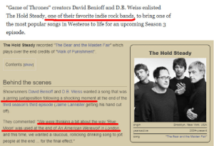 """Drinking, Dumb, and Game of Thrones: """"Game of Thrones"""" creators David Benioff and D.B. Weiss enlisted  The Hold Steady, one of their favorite indie rock bands, to bring  one of  the most popular songs in Westeros to life for an upcoming Season 3  episode.  The Hold Steady recorded """"The Bear and the Maiden Fair"""" which  plays over the end credits of """"Walk of Punishment""""  The Hold Steady  Contents [show]  Behind the scenes  Showrunners David Benioff and D.B. Weiss wanted a song that was  a jarring juxtaposition following a shocking moment at the end of the  third season's third episode (Jaime Lannister getting his hand cut  off)  They commented: """"We were thinkinga bit about the way 'Blue  Moon' was used at the end of An American Werewolf in London  Brooklyn, New York, USA  origin  2004-present  yearsactive  and this time, we wanted a raucous, rollicking drinking song to jolt  """"The Bear and the Maiden Fair""""  song  for the final effect.""""  people at the end Ed Sheeran cameo was pathetic but 2D have a history of using the show as an easy way to meet their favorite bands. all their best qualities are on display here, even the dumb shock subversion & stealing from other movies instead of original ideas"""