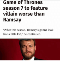 "Could Euron be THE villain in S7? 😳: Game of Thrones  season 7 to feature  villain worse than  Ramsay  ""After this season, Ramsay's gonna look  like a little kid,"" he continued.  IG/gaemofthrone Could Euron be THE villain in S7? 😳"