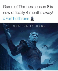 game of thrones season: Game of Thrones season 8 is  now officially 4 months away!  #ForTheThrone盞  WINTER IS HERE