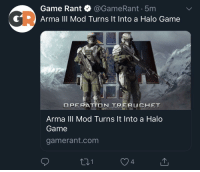Gamerant: Game Rant * @GameRant. 5m  C Arma III Mod Turns It Into a Halo Game  Arma IlI Mod Turns It Into a Halo  Game  gamerant.com  01  4