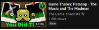 Petscop: Game Theory: Petscop The  Music and The Madman  The Game Theorists  1.8M views  YOU DİCİ 17:26 New