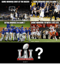 Imagine if some team picked off the other team at the 1 after they chose not to run it: GAME-WINNING SHOT AT THE BUZZER  GAMEWINNING SHOT IN GAME  7  A 30  GAME-WINNING TDWITH 1 SEC LEFT  EXTRAINNINGSIN GAME  @NFL MEME  SUPER BOWL  02.05.17 Imagine if some team picked off the other team at the 1 after they chose not to run it