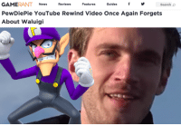 Gamerant: GAMERANT News ReviewsFeaturesGuidesf Search  PewDiePie YouTube Rewind Video Once Again Forgets  About Waluigi
