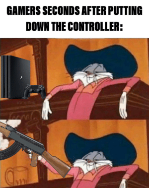 We can't help ourselves apparently by drtyghttokid MORE MEMES: GAMERS SECONDS AFTER PUTTING  DOWN THE CONTROLLER:  u/drtyghttokid We can't help ourselves apparently by drtyghttokid MORE MEMES