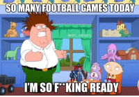 GAMES TODAY  SUMAN  @NFL MEMES  I'M SO F KING READY Get I get a HELL YEAH!!!!! - #iaoh #footballsunday