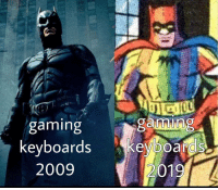 Meme, Memes, and PlayStation: gaming  gaming  keyboards keyboar  2009  2019 It's all about RGB lighting. Comment to fight Instagrams new algorithm. ___________________ callofdaddy fortnite victoryroyale xbox callofduty gaming gamingmemes pubg meme funnymemes fortnitememes pcgaming ps4 playstation bo4 fallout fallout76