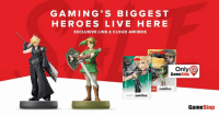 Dank, Gamestop, and Cloud: GAMING S BIG GEST  HEROES LIVE HERE  EXCLUSIVE LINK & CLOUD AMIIBOS  Only  Game  amiibo:  amiibo:  Stop Pre-orders for the new exclusive Link & Cloud amiibo are available now Cloud: http://www.gamestop.com/accessories/cloud-player-2-amiibo-figure-only-at-gamestop/147370 Link: http://www.gamestop.com/accessories/the-legend-of-zelda-twilight-princess-link-amiibo-figure-only-at-gamestop/147374