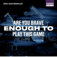Memes, Bible, and Brave: GAMING  SOURCE: THEDEEPENDGAMES.COM  BIBLE  ARE YOU BRAVE  ENOUGH  PLAY THIS GAME This looks haunting.